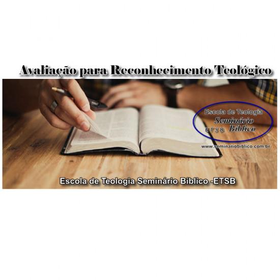 Avaliação para Reconhecimento Teológico